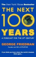 George Friedman - Next 100 Years - 9780749007430 - V9780749007430