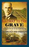 Edward Marston - Railway to the Grave (Railway Detective Book 7) - 9780749009311 - V9780749009311