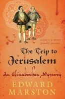 Marston, Edward - The Trip to Jerusalem (Nicholas Bracewell 3) - 9780749010232 - V9780749010232