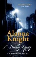 Knight, Alanna - Deadly Legacy: A Rose McQuinn Mystery (Rose McQuinn Mysteries) - 9780749012380 - V9780749012380