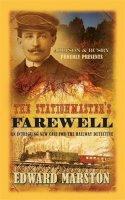 Marston, Edward - The Stationmaster's Farewell: A Railway Detective novel (The Railway Detective Series) - 9780749013066 - V9780749013066