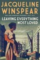 Winspear, Jacqueline - Leaving Everything Most Loved - 9780749014599 - V9780749014599