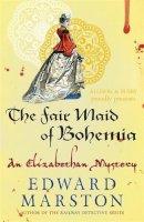 Marston, Edward - The Fair Maid of Bohemia - 9780749015060 - V9780749015060
