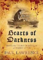 Lawrence, Paul - Hearts of Darkness (Chronicles of Harry Lytle) - 9780749015329 - V9780749015329