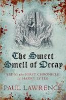Lawrence, Paul - The Sweet Smell of Decay - 9780749015428 - V9780749015428