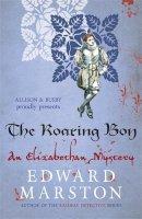 Marston, Edward - The Roaring Boy - 9780749015855 - V9780749015855