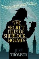 Thomson, June - The Secret Files of Sherlock Holmes - 9780749016470 - V9780749016470