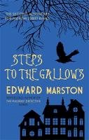 Marston, Edward - Steps to the Gallows - 9780749016968 - V9780749016968