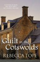 Tope, Rebecca - Guilt in the Cotswolds (Cotswold Mysteries) - 9780749019143 - V9780749019143