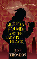 Thomson, June - Sherlock Holmes and the Lady in Black - 9780749019976 - V9780749019976