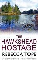 Tope, Rebecca - The Hawkshead Hostage (The Lake District Mysteries) - 9780749020767 - V9780749020767
