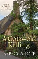 Tope, Rebecca - A Cotswold Killing (The Cotswold Mystery Series) - 9780749021832 - V9780749021832