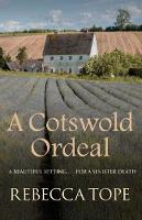 Tope, Rebecca - A Cotswold Ordeal (The Cotswold Mystery Series) - 9780749021887 - V9780749021887