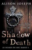 Alison Joseph - Shadow of Death - 9780749079369 - KRS0003227