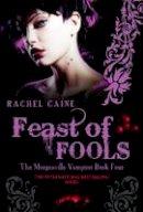 Rachel Caine - Feast of Fools (Morganville Vampires) - 9780749079796 - V9780749079796