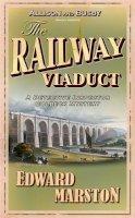 Marston, Edward - The Railway Viaduct (Inspector Robert Colbeck) (The Railway Detective) - 9780749081140 - V9780749081140