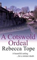 Tope, Rebecca - A Cotswold Ordeal (Cotswold Mysteries) - 9780749082680 - KST0030847