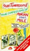 Sue Townsend - True Confessions of Adrian Albert Mole, Margaret Hilda Roberts and Susan Lilian Townsend - 9780749302290 - KTM0008829