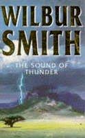 Smith, Wilbur - The Sound of Thunder - 9780749306359 - KAK0004865