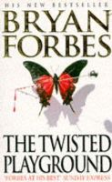 Forbes, Bryan - The Twisted Playground - 9780749310882 - KKD0002228