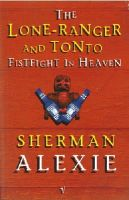 Alexie, Sherman - Lone Ranger and Tonto Fistfight in Heaven - 9780749386696 - V9780749386696