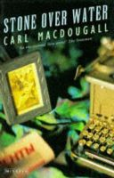 MacDougall, Carl - Stone Over Water - 9780749390907 - KCE0000441