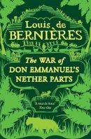 De Bernieres, Louis - War Of Don Emmanuel's Nether Parts - 9780749391300 - V9780749391300