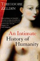 Zeldin, Theodore - An Intimate History Of Humanity - 9780749396237 - KIN0033991