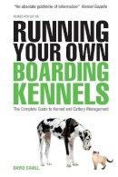 Cavill, David - Running Your Own Boarding Kennels - 9780749453305 - V9780749453305