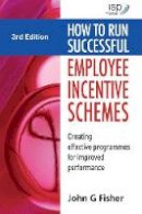 Fisher, John G. - How to Run Successful Employee Incentive Schemes - 9780749454043 - V9780749454043