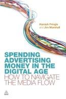Pringle, Hamish; Marshall, Jim - Spending Advertising Money in the Digital Age - 9780749463052 - V9780749463052