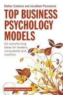 Passmore, Jonathan; Cantore, Stefan - Top Business Psychology Models - 9780749464653 - V9780749464653