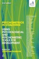 Passmore, Jonathan, Association for Coaching - Psychometrics in Coaching: Using Psychological and Psychometric Tools for Development - 9780749466640 - V9780749466640