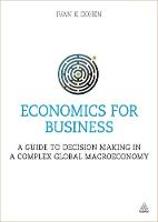 Cohen, Ivan K. - Economics for Business: A Guide to Decision Making in a Complex Global Macroeconomy - 9780749470197 - V9780749470197