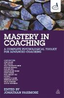 - Mastery in Coaching: A Complete Psychological Toolkit for Advanced Coaching - 9780749471798 - V9780749471798