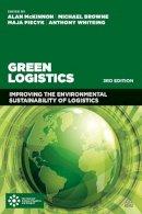 - Green Logistics: Improving the Environmental Sustainability of Logistics - 9780749471859 - V9780749471859