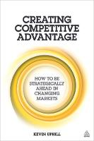 Uphill, Kevin - Creating Competitive Advantage - 9780749474393 - V9780749474393