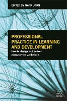 - Professional Practice in Learning and Development: How to Design and Deliver Plans for the Workplace - 9780749477424 - V9780749477424