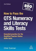 Tyreman, Chris John - How to Pass the QTS Numeracy and Literacy Skills Tests: Essential Practice for the Qualified Teacher Status Skills Tests - 9780749478292 - V9780749478292