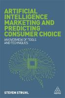 Struhl, Dr Steven - Artificial Intelligence Marketing and Predicting Consumer Choice: An Overview of Tools and Techniques - 9780749479558 - V9780749479558