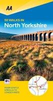AA Publishing - 50 Walks in North Yorkshire (AA 50 Walks) - 9780749575717 - V9780749575717