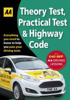 AA Publishing - Theory Test, Practical Test & the Highway Code - 9780749577940 - V9780749577940