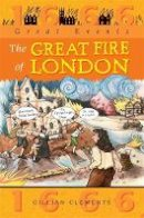 Clements, Gillian - The Great Fire of London - 9780749642518 - V9780749642518