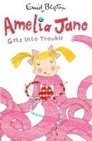 BLYTON, ENID - Amelia Jane Gets Into Trouble! - 9780749746698 - 9780749746698