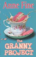Fine, Anne - The Granny Project - 9780749748326 - KOC0008168
