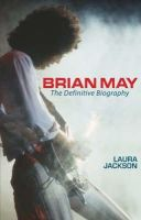 Jackson, Laura - Brian May: The definitive biography - 9780749909765 - V9780749909765