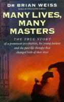 Weiss, Dr. Brian - Many Lives, Many Masters: The True Story of a Prominent Psychiatrist, His Young Patient and the Past-life Therapy That Changed Both Their Lives - 9780749913786 - V9780749913786