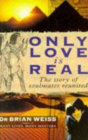 Weiss, Dr. Brian L. - Only Love is Real - 9780749916206 - V9780749916206
