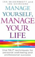 McDermott, Ian; Shircore, Ian - Manage Yourself, Manage Your Life - 9780749919900 - V9780749919900