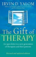 Yalom, Irvin - The Gift of Therapy - 9780749923730 - 9780749923730